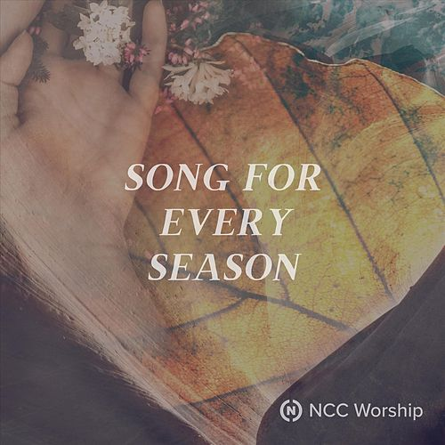 Song for Every Season (Live) by NCC Worship