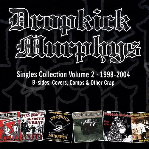 Singles Collection Vol. 2 di Dropkick Murphys