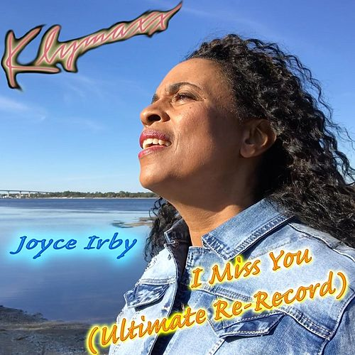 I Miss You (Ultimate Re-Record) von Klymaxx