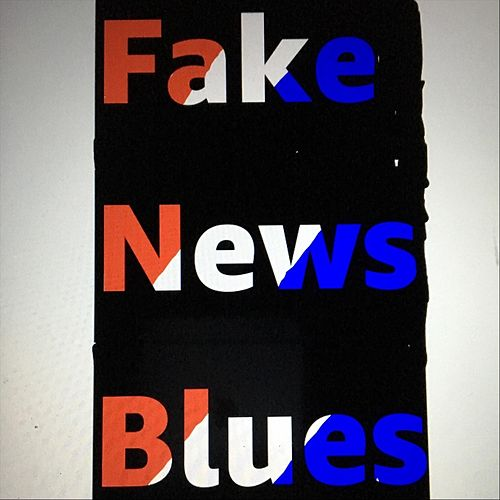 Fake News Blues by Brook