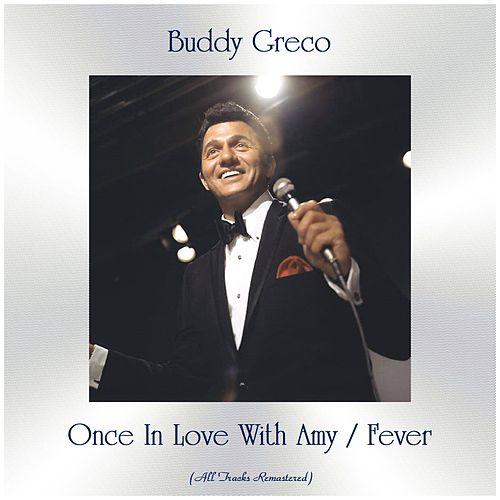 Once In Love With Amy / Fever (Remastered 2019) by Buddy Greco