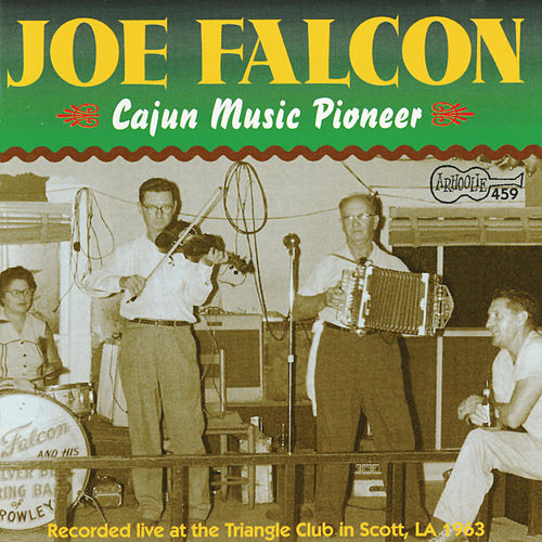 Cajun Music Pioneer by Joe Falcon