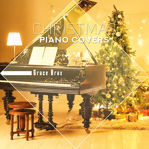 Christmas Piano Covers (Special Edition) by Grace Brax