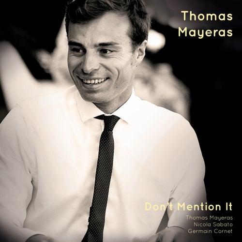Don't Mention It von Thomas Mayeras