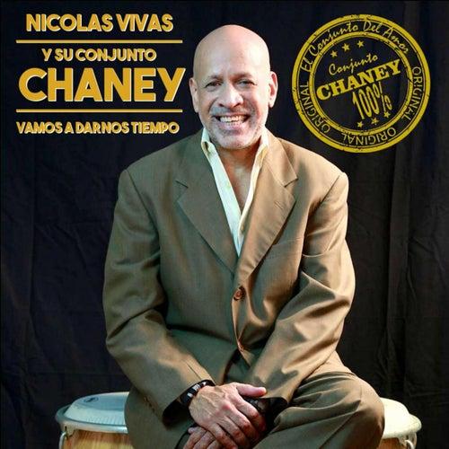 Vamos a Darnos Tiempo de Nicolas Vivas Y Su Conjunto Chaney