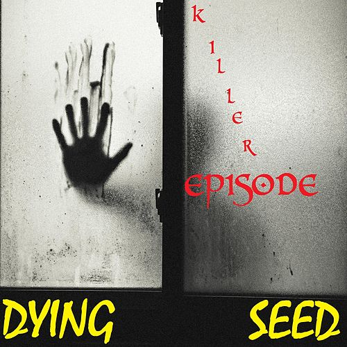 Killer Episode von Dying Seed