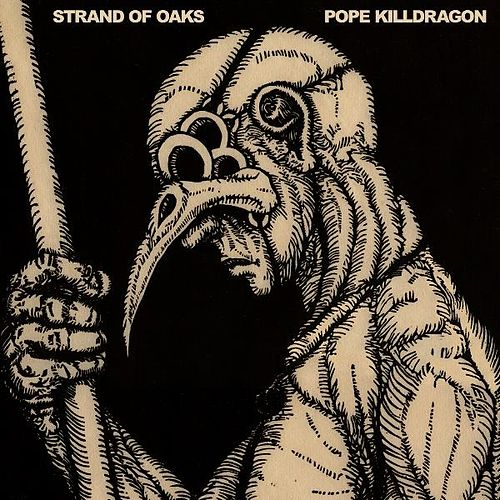 Pope Killdragon by Strand Of Oaks