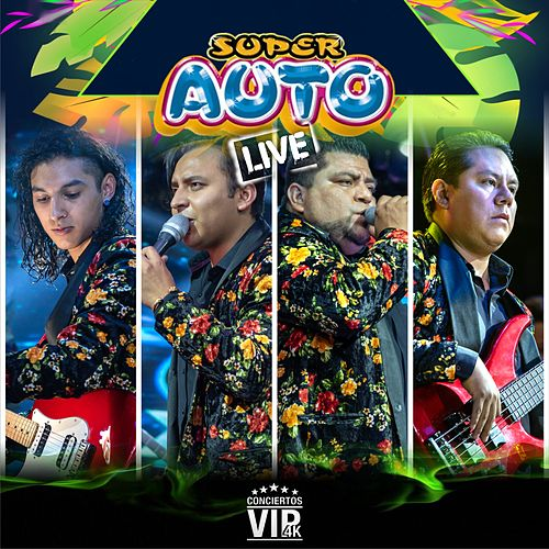 Live Conciertos Vip 4K: Super Auto (Live) by Super Auto
