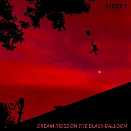 Dream Rides on the Black Balloon von Violet