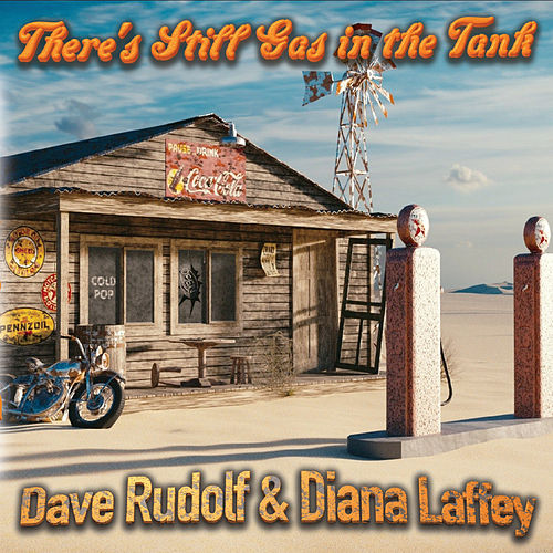 There's Still Gas in the Tank (feat. Diana Laffey) von Dave Rudolf