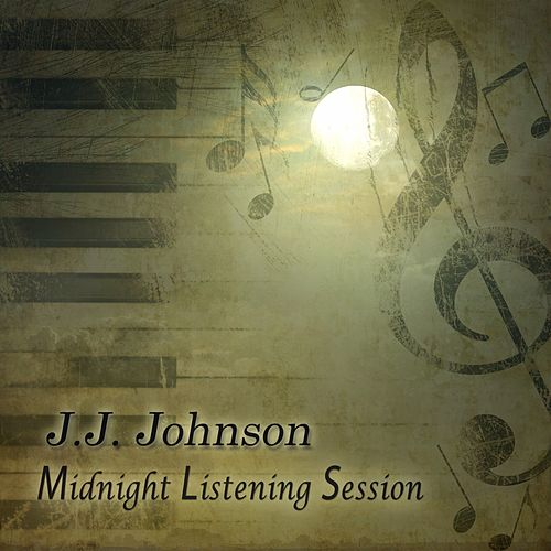 Midnight Listening Session by J.J. Johnson