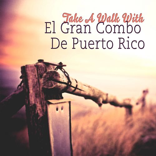 Take A Walk With de El Gran Combo De Puerto Rico