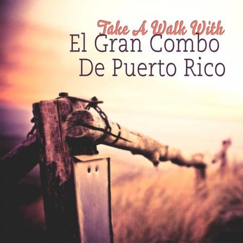 Take A Walk With de El Gran Combo De Puerto Rico
