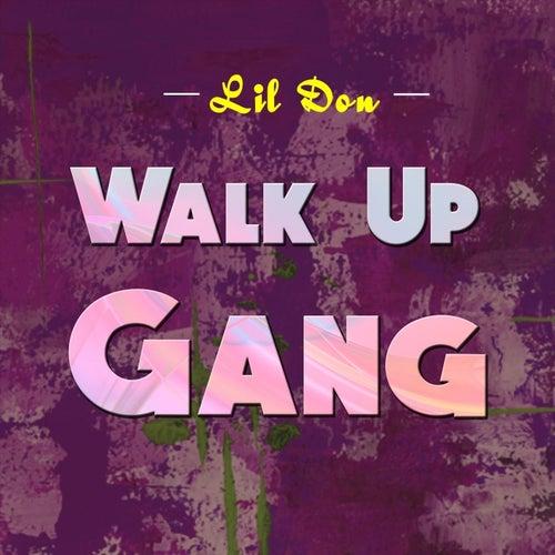 Walk up Gang von Lil Don