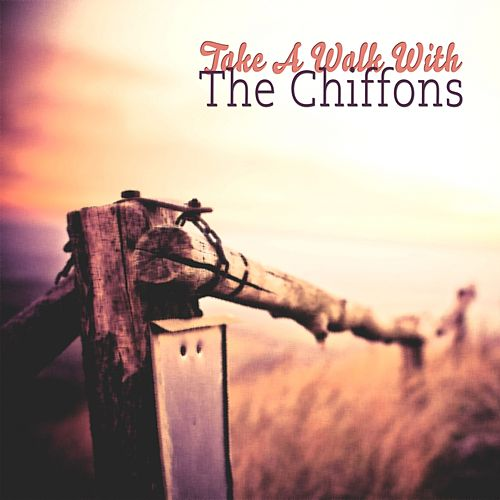 Take A Walk With de The Chiffons