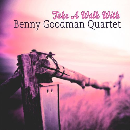 Take A Walk With by Benny Goodman