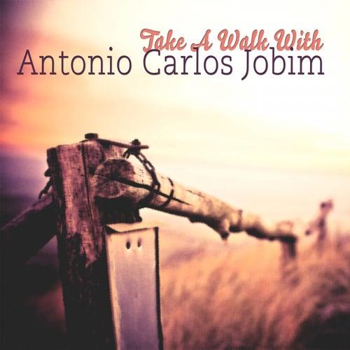 Take A Walk With by Antônio Carlos Jobim (Tom Jobim)