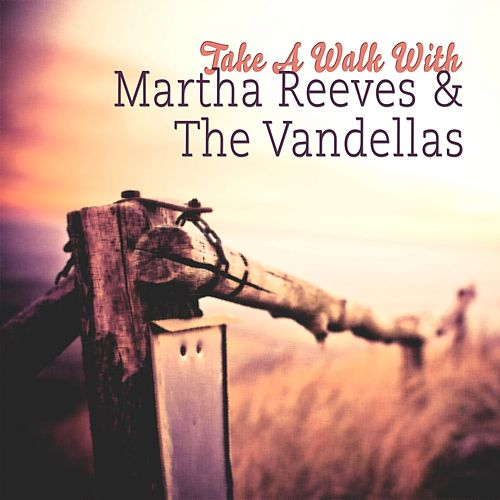 Take A Walk With von Martha and the Vandellas