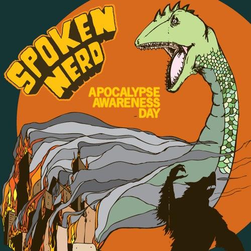 Apocalypse Awareness Day by Spoken Nerd