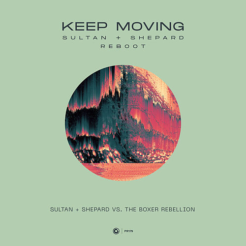 Keep Moving ((Sultan + Shepard Reboot)) von Sultan + Shepard