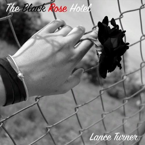 The Black Rose Hotel by Lance Turner