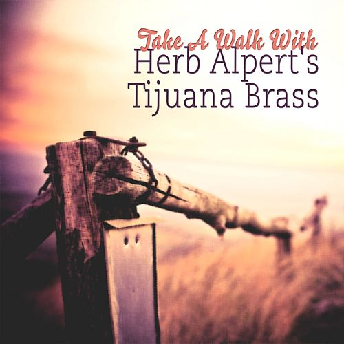 Take A Walk With de Herb Alpert