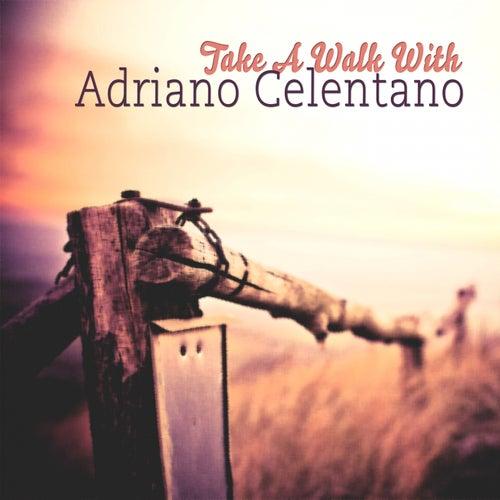 Take A Walk With von Adriano Celentano