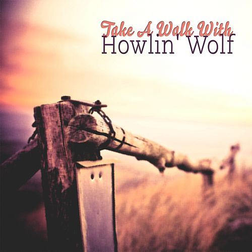 Take A Walk With de Howlin' Wolf