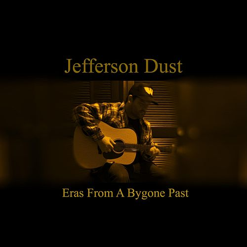 Eras from a Bygone Past de Jefferson Dust