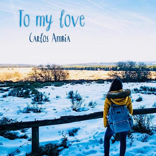To My Love di Carlos Ambia