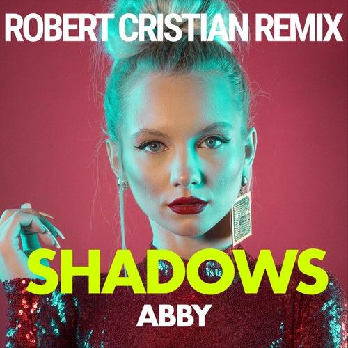 Shadows (Robert Cristian Remix) de Abby