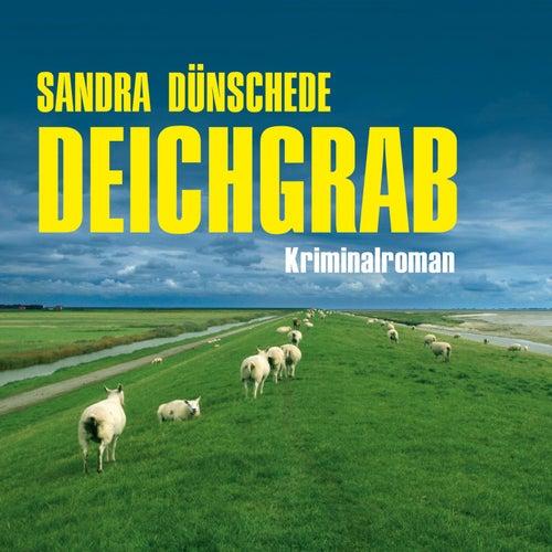 Deichgrab (Ungekürzt) von Sandra Dünschede