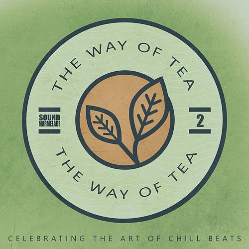 The Way of Tea, Vol.2 von Various Artists