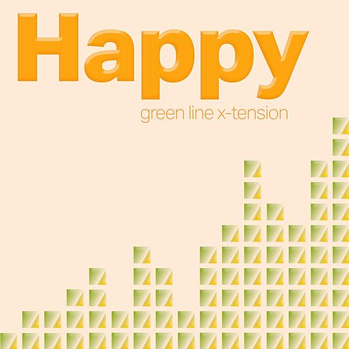 Happy by Green Line X-Tension