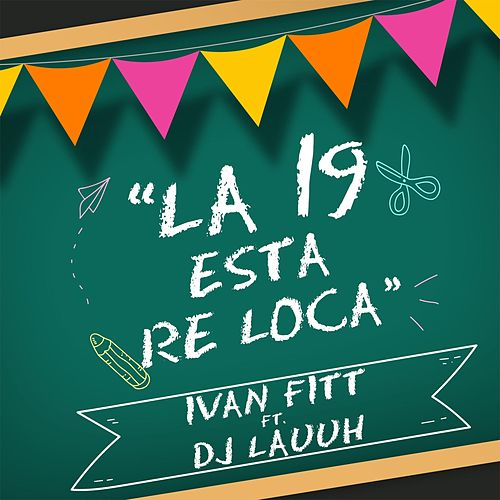La 19 Está Re Loca by DJ Lauuh