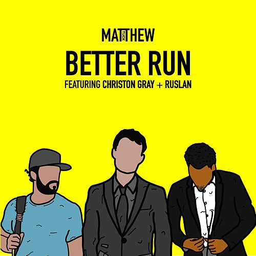 Better Run by Matthew Tuck