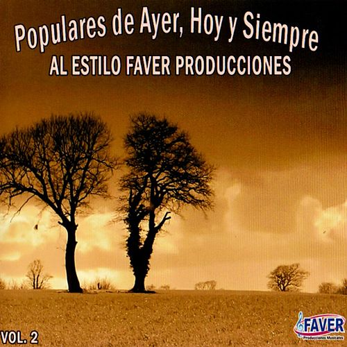 Populares de Ayer, Hoy y Siempre al Estilo Faver Producciones, Vol. 2 by German Garcia