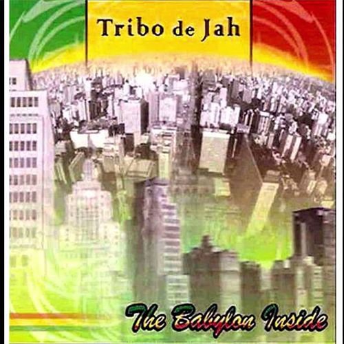 The Babylon Inside de Tribo de Jah