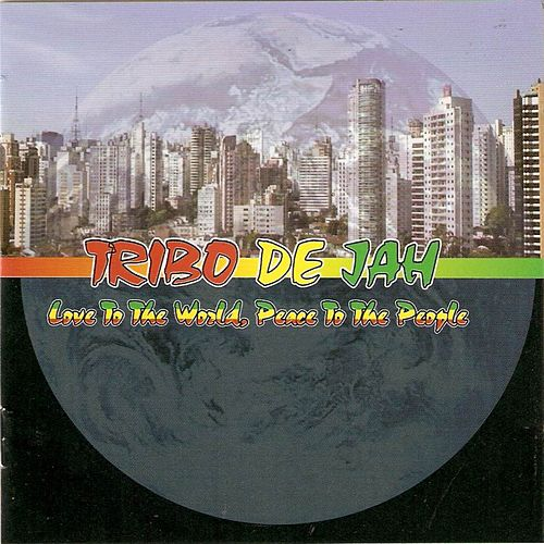 Love to the World, Peace to the People de Tribo de Jah