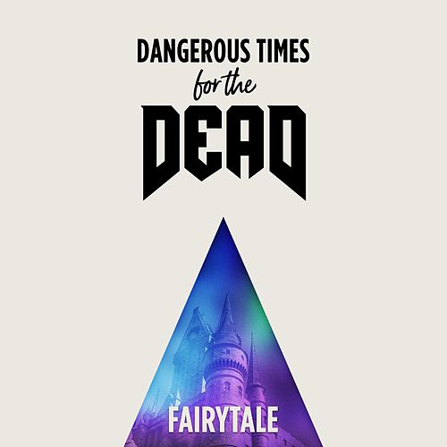 Fairytale by Dangerous Times for the Dead