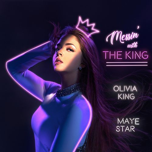 Messin' with the King by Olivia King