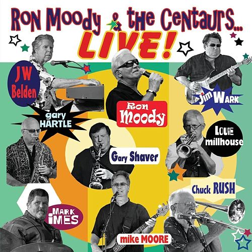 Live! de Ron Moody and the Centaurs