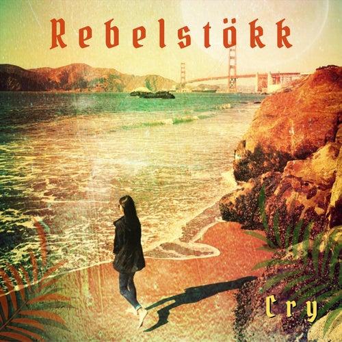 Cry by Rebelstökk
