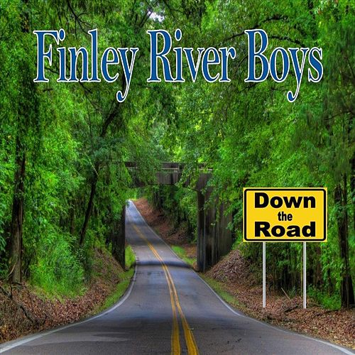 Down the Road by Finley River Boys