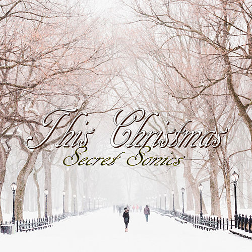 This Christmas by Secret Sonics