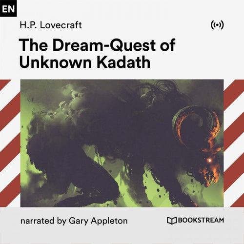 The Dream-Quest of Unknown Kadath von Bookstream Audiobooks