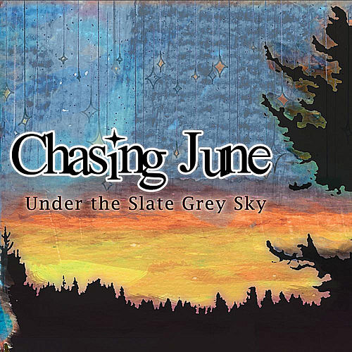 Under the Slate Grey Sky by Chasing June