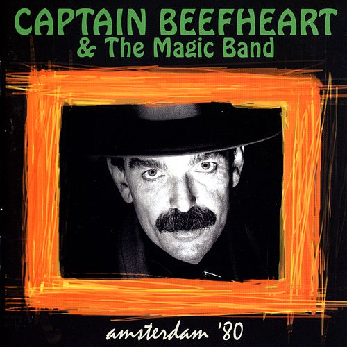 Amsterdam '80 by Captain Beefheart
