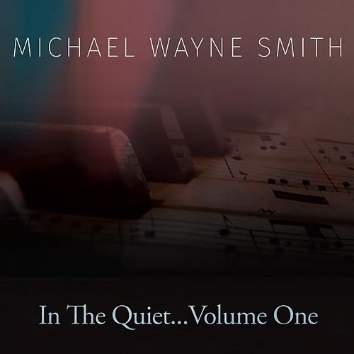 In the Quiet, Vol. One di Michael Wayne Smith