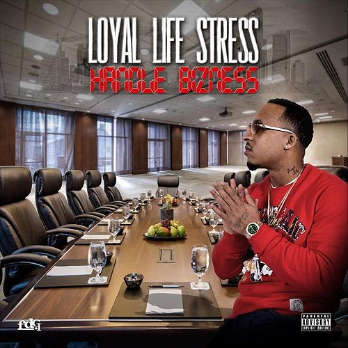 Handle Bizness de Loyal Life STRESS